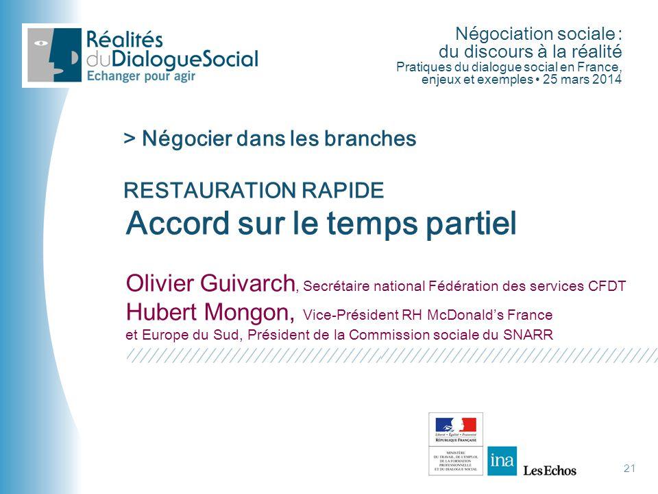 Négociation sociale : du discours à la réalité Pratiques du dialogue social en France, enjeux et exemples • 25 mars 2014 Accord sur le temps partiel O