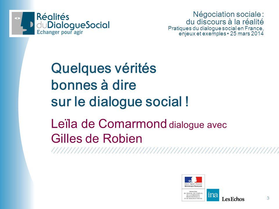 Négociation sociale : du discours à la réalité Pratiques du dialogue social en France, enjeux et exemples • 25 mars 2014 3 Leïla de Comarmond dialogue