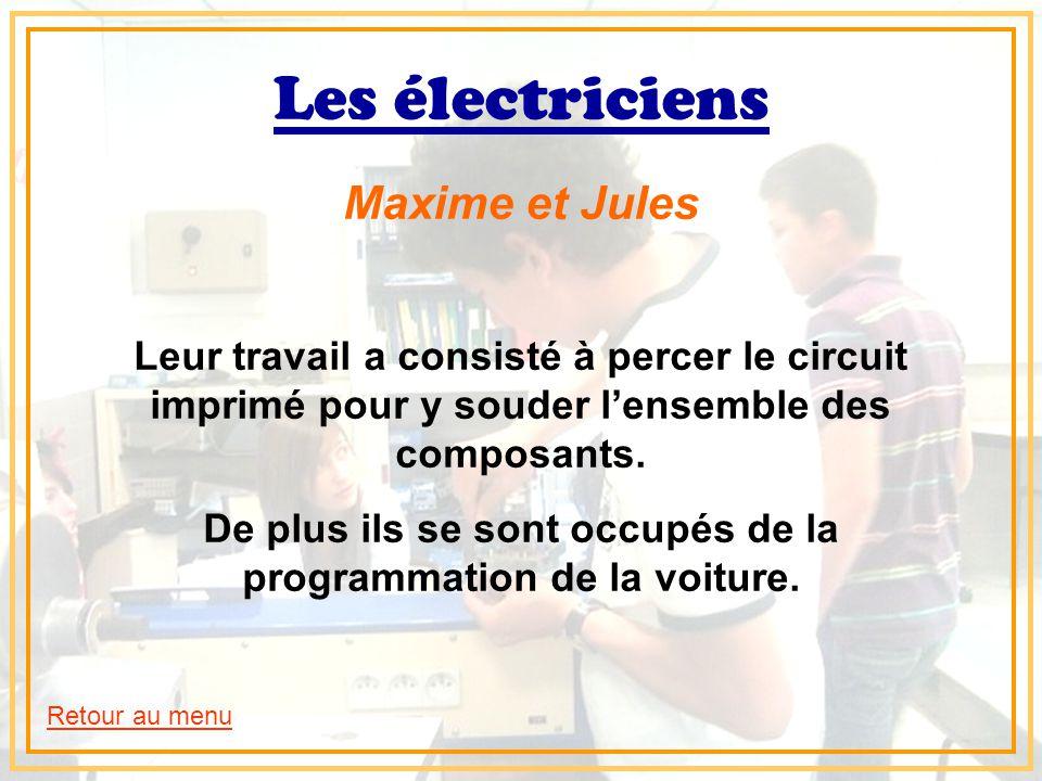 Les électriciens Maxime et Jules Leur travail a consisté à percer le circuit imprimé pour y souder l'ensemble des composants. De plus ils se sont occu