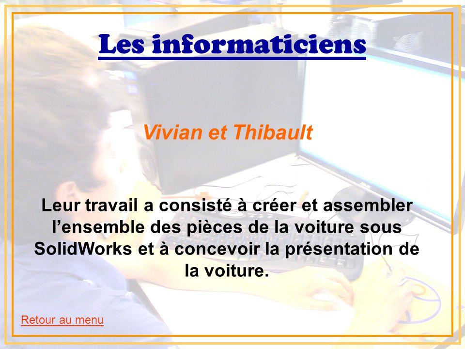 Les informaticiens Vivian et Thibault Leur travail a consisté à créer et assembler l'ensemble des pièces de la voiture sous SolidWorks et à concevoir