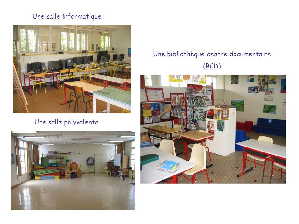 Une salle informatique Une salle polyvalente Une bibliothèque centre documentaire (BCD)