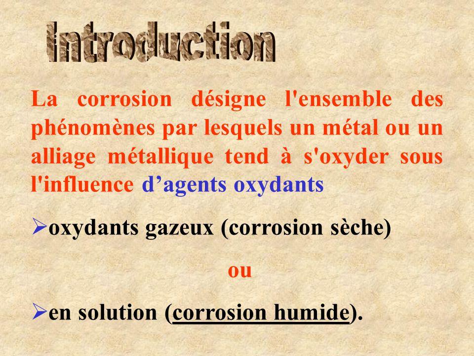 La corrosion désigne l'ensemble des phénomènes par lesquels un métal ou un alliage métallique tend à s'oxyder sous l'influence d'agents oxydants  oxy