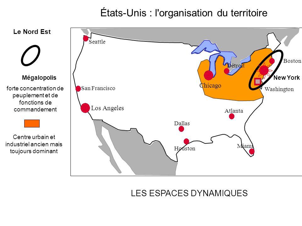 États-Unis : l'organisation du territoire LES ESPACES DYNAMIQUES La Mégalopolis forte concentration de peuplement et de fonctions de commandement Cent