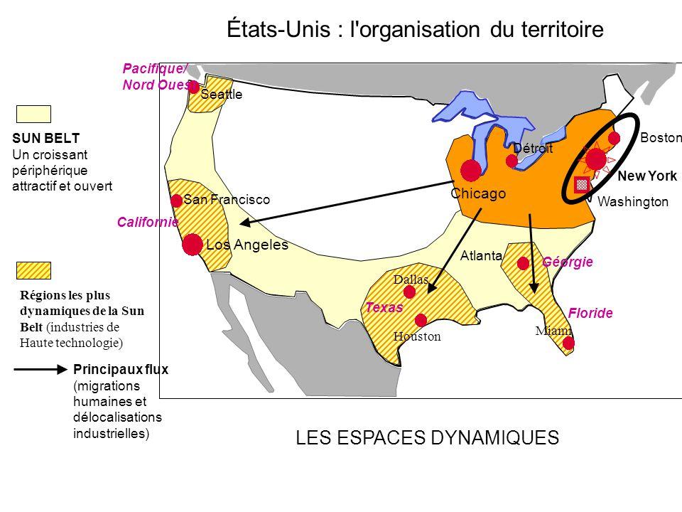 États-Unis : l'organisation du territoire LES ESPACES DYNAMIQUES Boston New York Los Angeles Atlanta Miami Houston Dallas Seattle San Francisco Détroi
