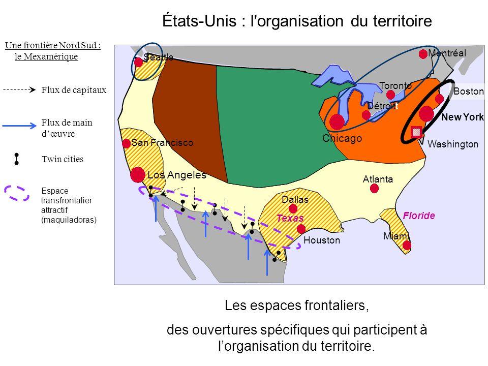 États-Unis : l'organisation du territoire Les espaces frontaliers, des ouvertures spécifiques qui participent à l'organisation du territoire. Los Ange