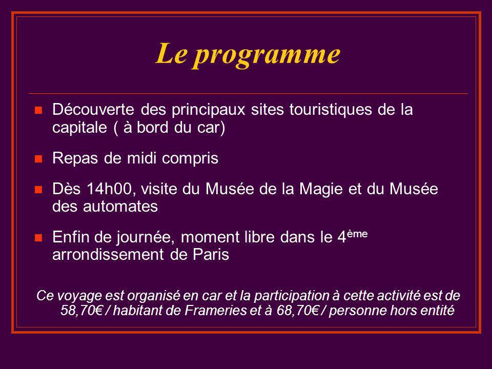 Le programme  Découverte des principaux sites touristiques de la capitale ( à bord du car)  Repas de midi compris  Dès 14h00, visite du Musée de la
