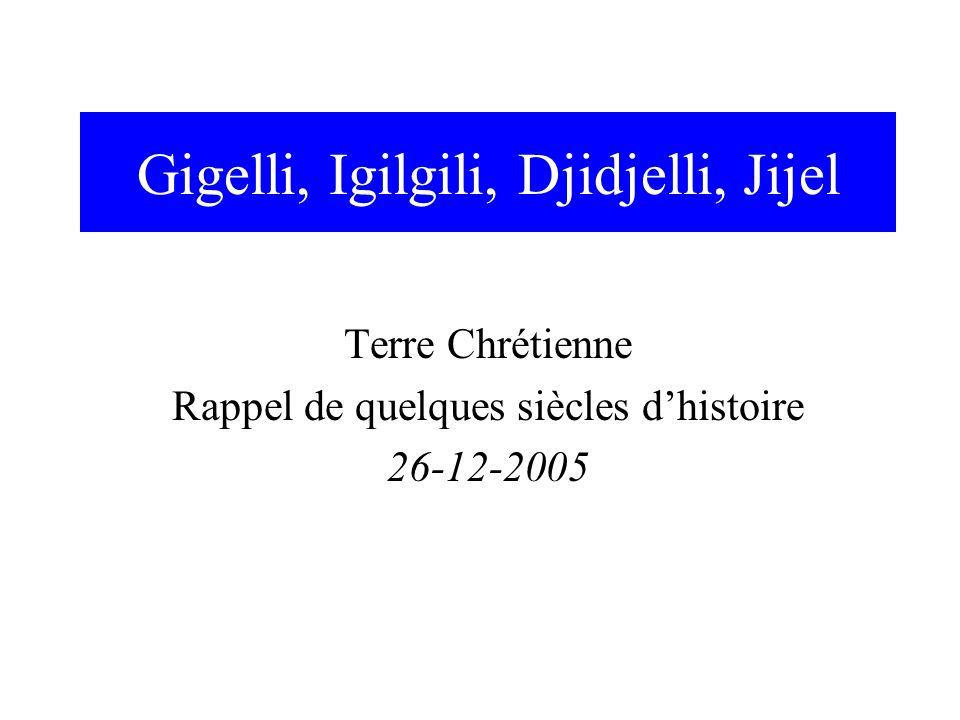 Gigelli, Igilgili, Djidjelli, Jijel Terre Chrétienne Rappel de quelques siècles d'histoire 26-12-2005