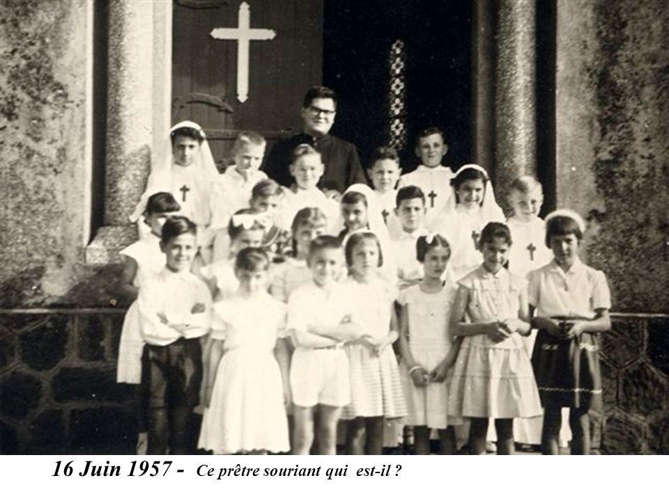 16 Juin 1957 - Ce prêtre souriant qui est-il ?