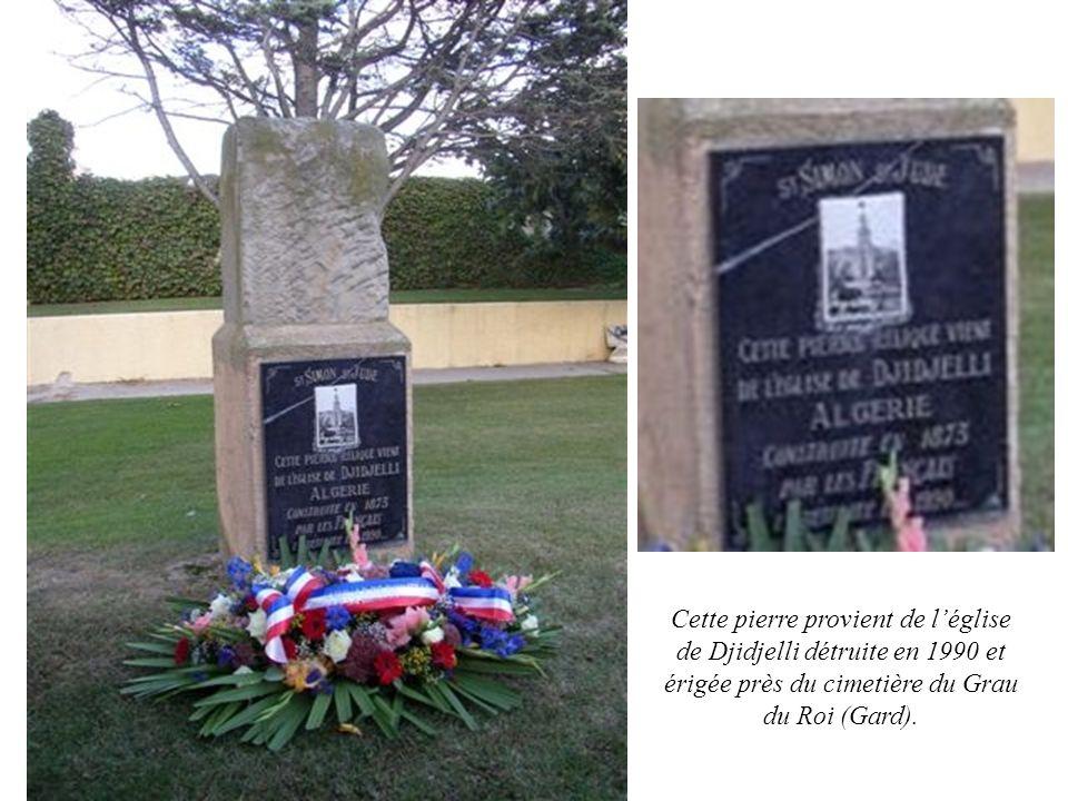 Cette pierre provient de l'église de Djidjelli détruite en 1990 et érigée près du cimetière du Grau du Roi (Gard).