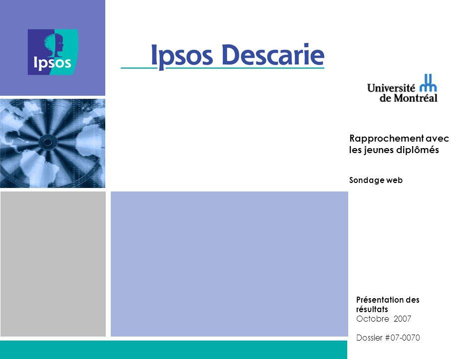 Rapprochement avec les jeunes diplômés Sondage web Présentation des résultats Octobre 2007 Dossier #07-0070