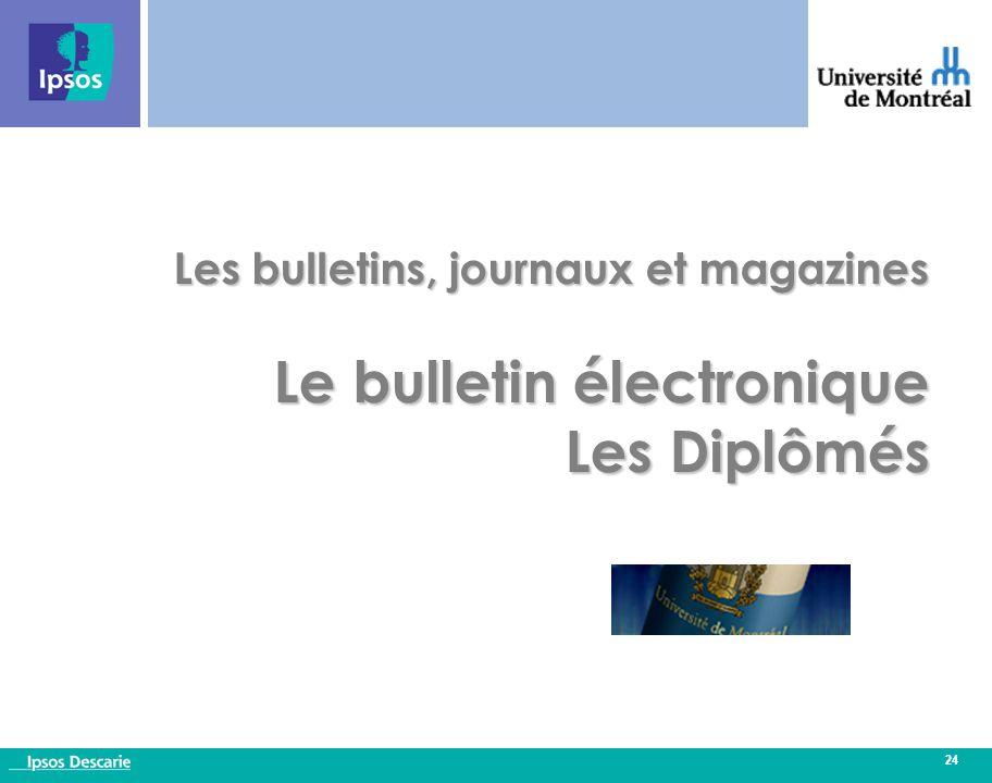 24 Les bulletins, journaux et magazines Le bulletin électronique Les Diplômés