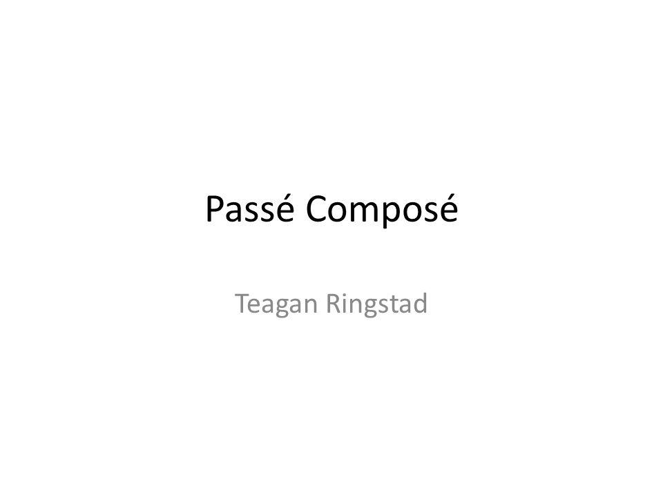 Passé Composé Teagan Ringstad