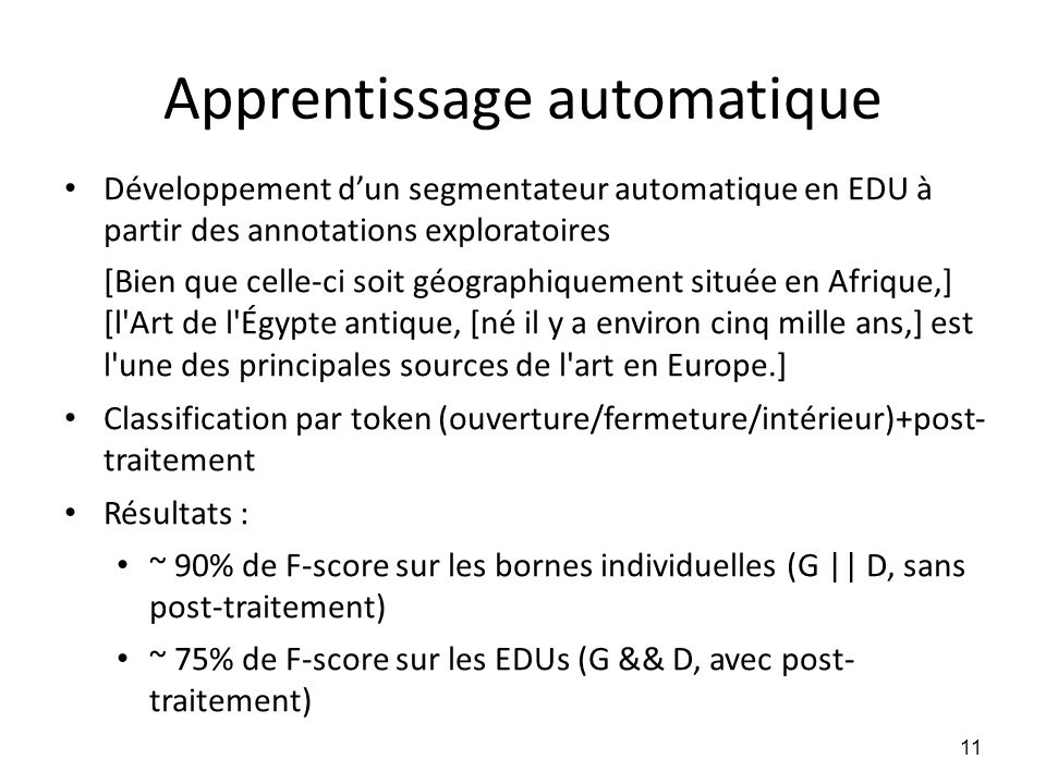 Apprentissage automatique • Développement d'un segmentateur automatique en EDU à partir des annotations exploratoires [Bien que celle-ci soit géograph