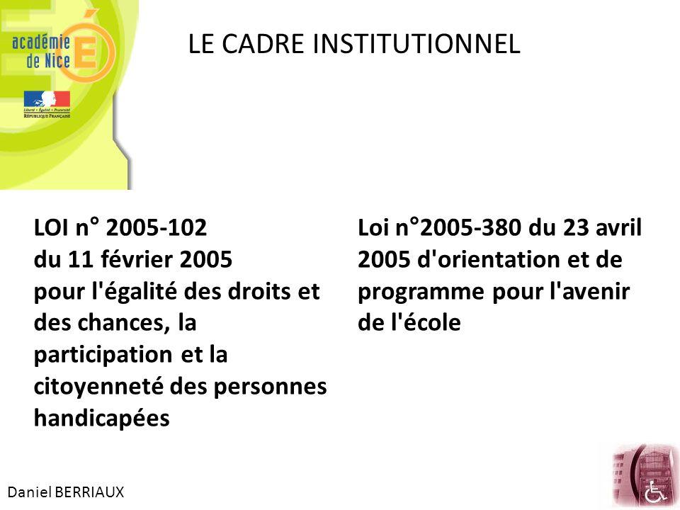 Daniel BERRIAUX LE CADRE INSTITUTIONNEL LOI n° 2005-102 du 11 février 2005 pour l'égalité des droits et des chances, la participation et la citoyennet