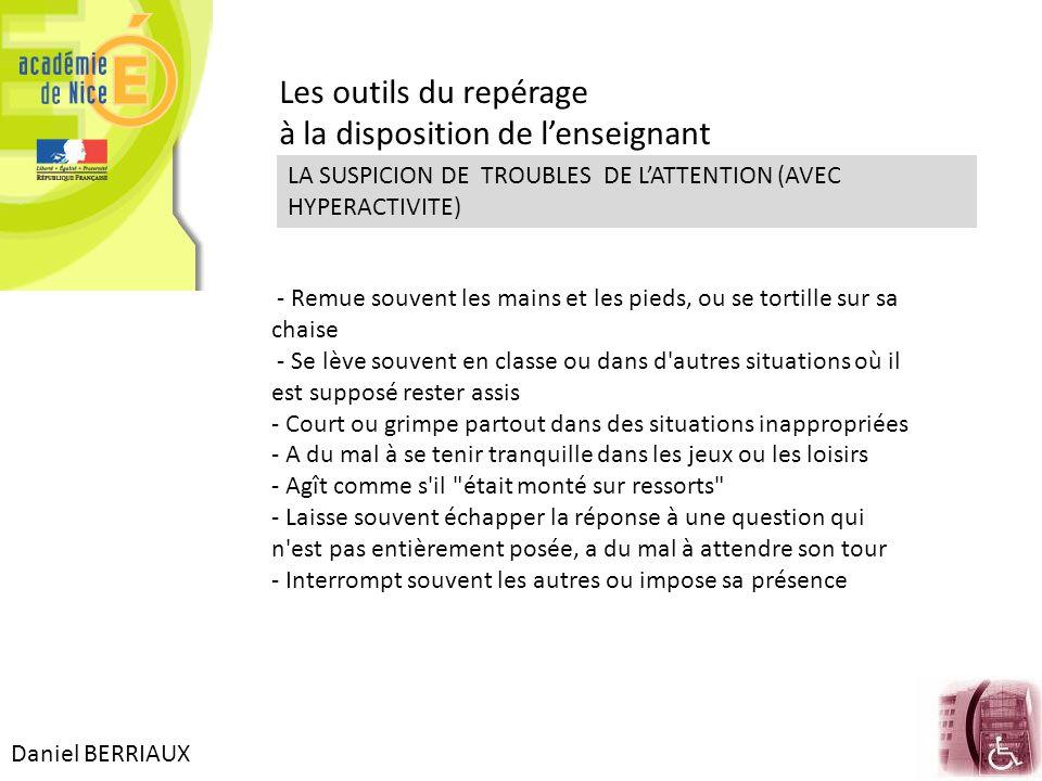 Daniel BERRIAUX Les outils du repérage à la disposition de l'enseignant LA SUSPICION DE TROUBLES DE L'ATTENTION (AVEC HYPERACTIVITE) - Remue souvent l
