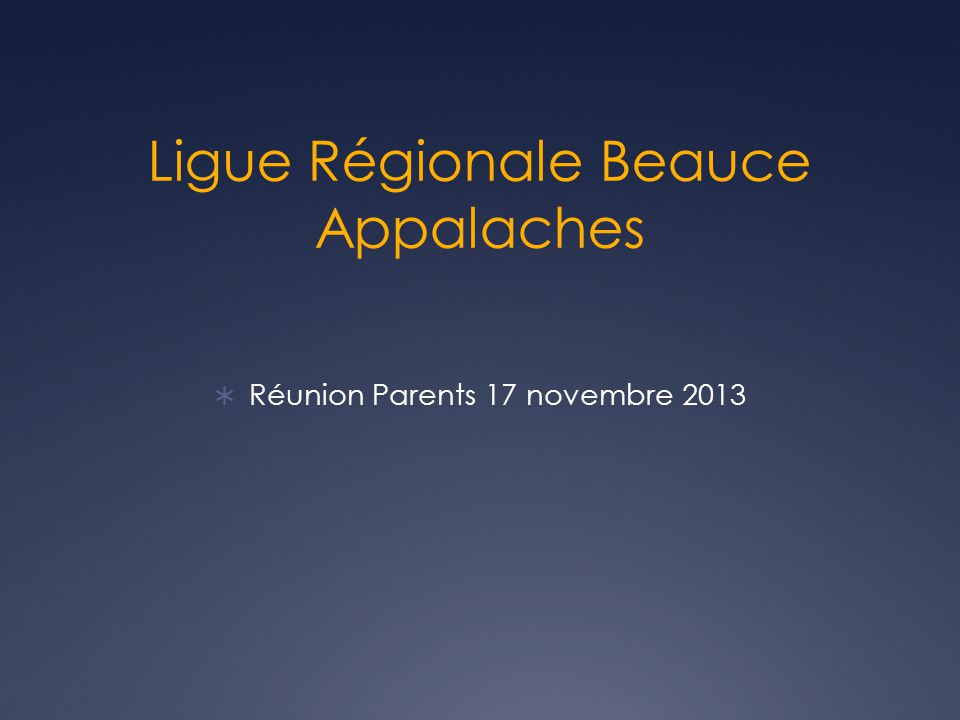 Ligue Régionale Beauce Appalaches  Réunion Parents 17 novembre 2013