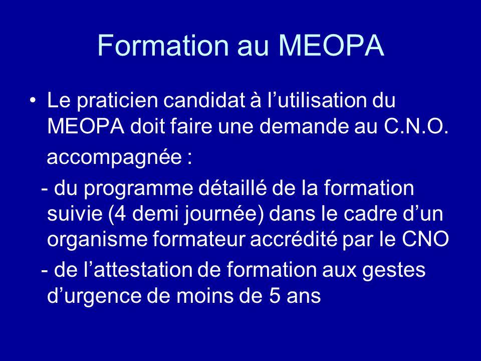 Formation au MEOPA •Le praticien candidat à l'utilisation du MEOPA doit faire une demande au C.N.O. accompagnée : - du programme détaillé de la format