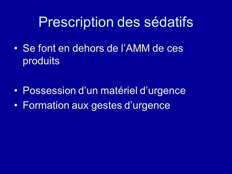 Prescription des sédatifs •Se font en dehors de l'AMM de ces produits •Possession d'un matériel d'urgence •Formation aux gestes d'urgence