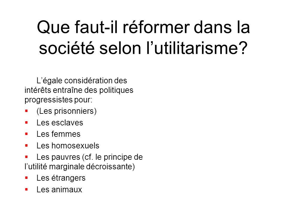 Que faut-il réformer dans la société selon l'utilitarisme.