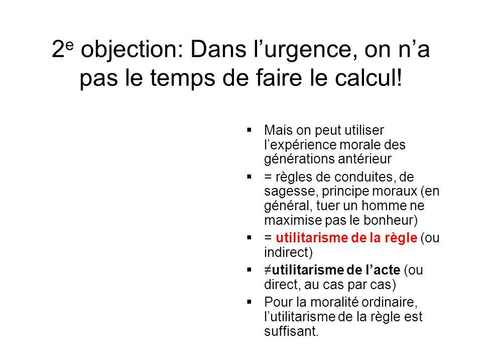 2 e objection: Dans l'urgence, on n'a pas le temps de faire le calcul.