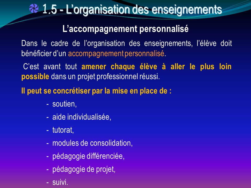 Il peut se concrétiser par la mise en place de : - soutien, - aide individualisée, - tutorat, - modules de consolidation, - pédagogie différenciée, -