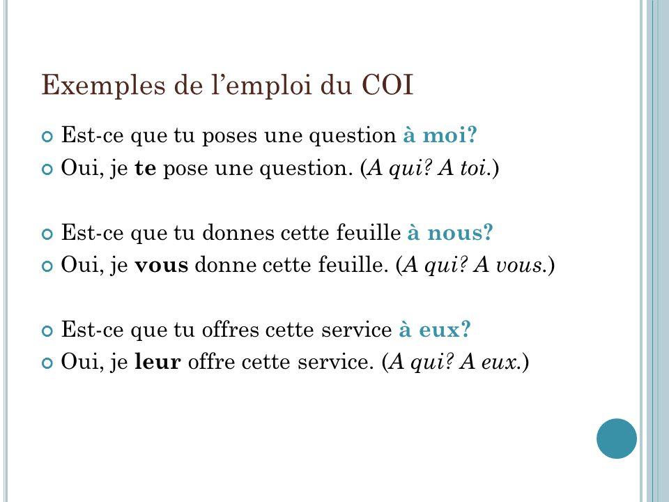 Ordre des pronoms avant le verbe me tele (l') sela (l')luiy nousles leur en +verbe vous se Exemple: Tu te le fais parce que tu veux leur en montrer.