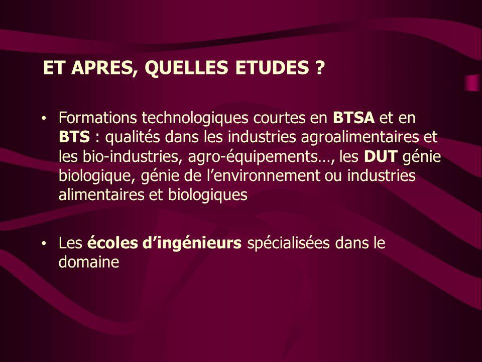 ET APRES, QUELLES ETUDES ? • Formations technologiques courtes en BTSA et en BTS : qualités dans les industries agroalimentaires et les bio-industries