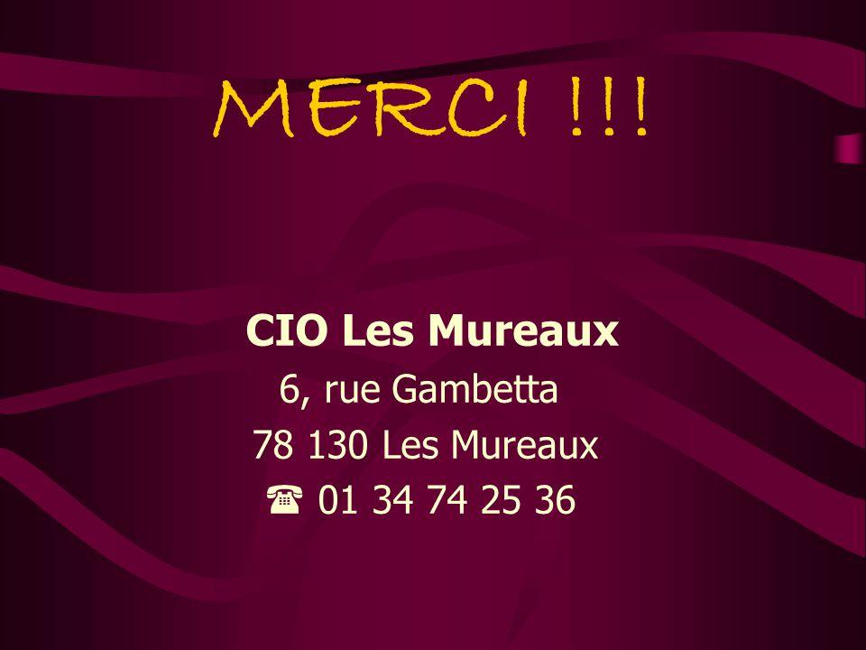MERCI !!! CIO Les Mureaux 6, rue Gambetta 78 130 Les Mureaux  01 34 74 25 36