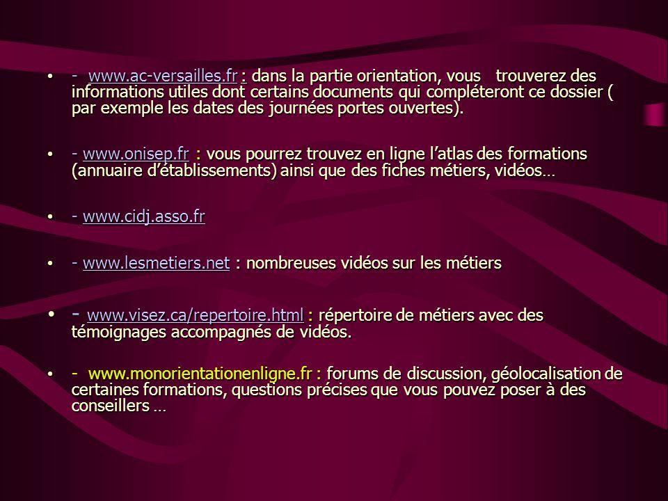 • - www.ac-versailles.fr : dans la partie orientation, vous trouverez des informations utiles dont certains documents qui compléteront ce dossier ( pa