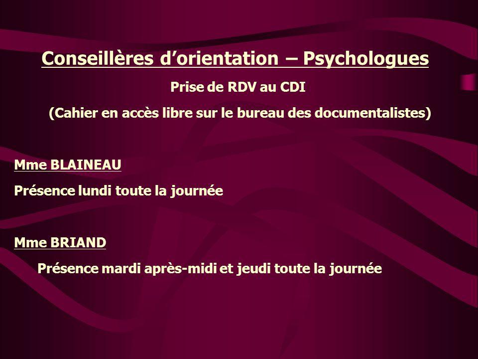 Conseillères d'orientation – Psychologues Prise de RDV au CDI (Cahier en accès libre sur le bureau des documentalistes) Mme BLAINEAU Présence lundi to