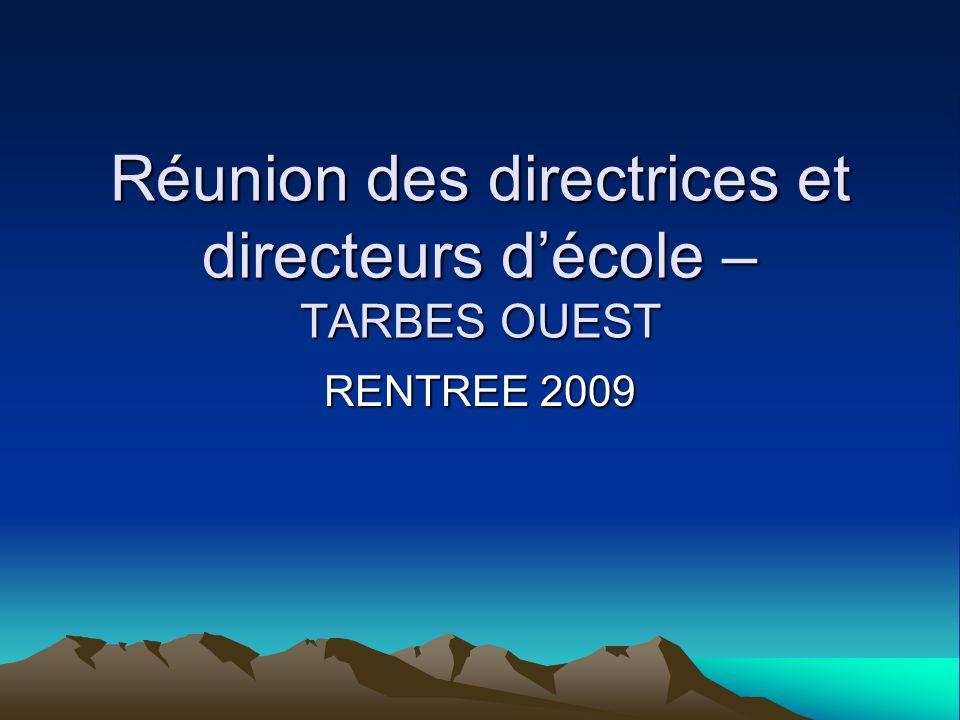 Réunion des directrices et directeurs d'école – TARBES OUEST RENTREE 2009