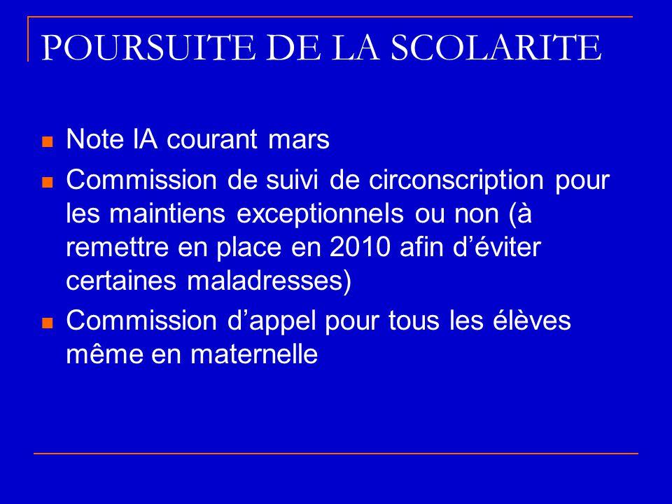POURSUITE DE LA SCOLARITE  Note IA courant mars  Commission de suivi de circonscription pour les maintiens exceptionnels ou non (à remettre en place