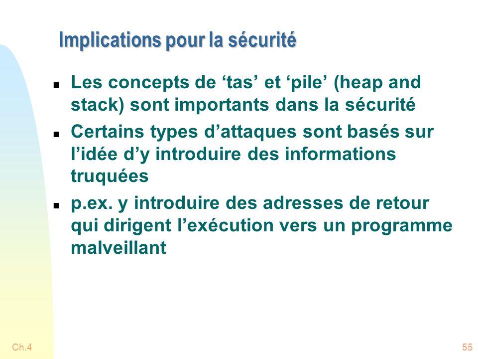 Implications pour la sécurité n Les concepts de 'tas' et 'pile' (heap and stack) sont importants dans la sécurité n Certains types d'attaques sont basés sur l'idée d'y introduire des informations truquées n p.ex.