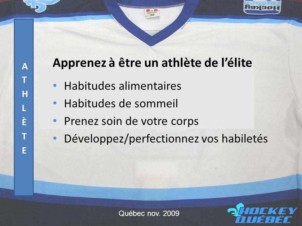Apprenez à être un athlète de l'élite • Habitudes alimentaires • Habitudes de sommeil • Prenez soin de votre corps • Développez/perfectionnez vos habiletés 11 Québec nov.
