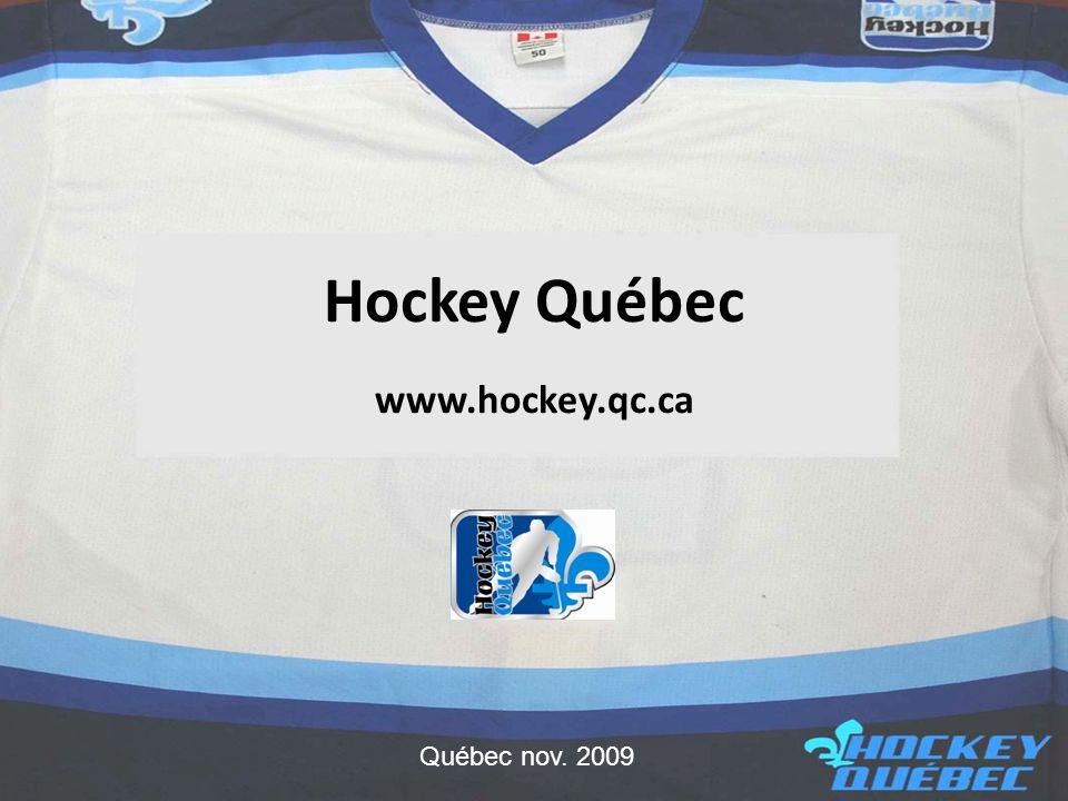 Hockey Québec www.hockey.qc.ca Québec nov. 2009