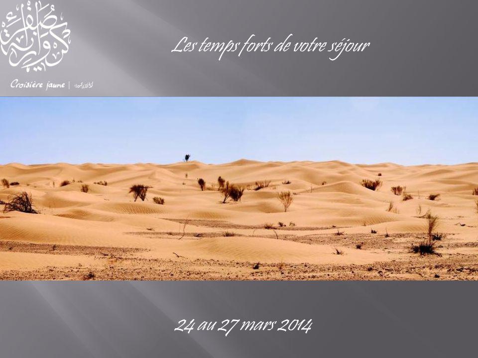 Les temps forts de votre séjour 24 au 27 mars 2014