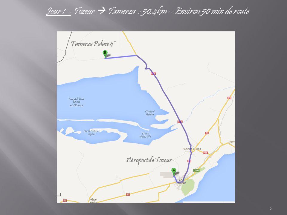 3 Jour 1 - Tozeur  Tamerza : 50,4km – Environ 50 min de route Tamerza Palace 4* Aéroport de Tozeur