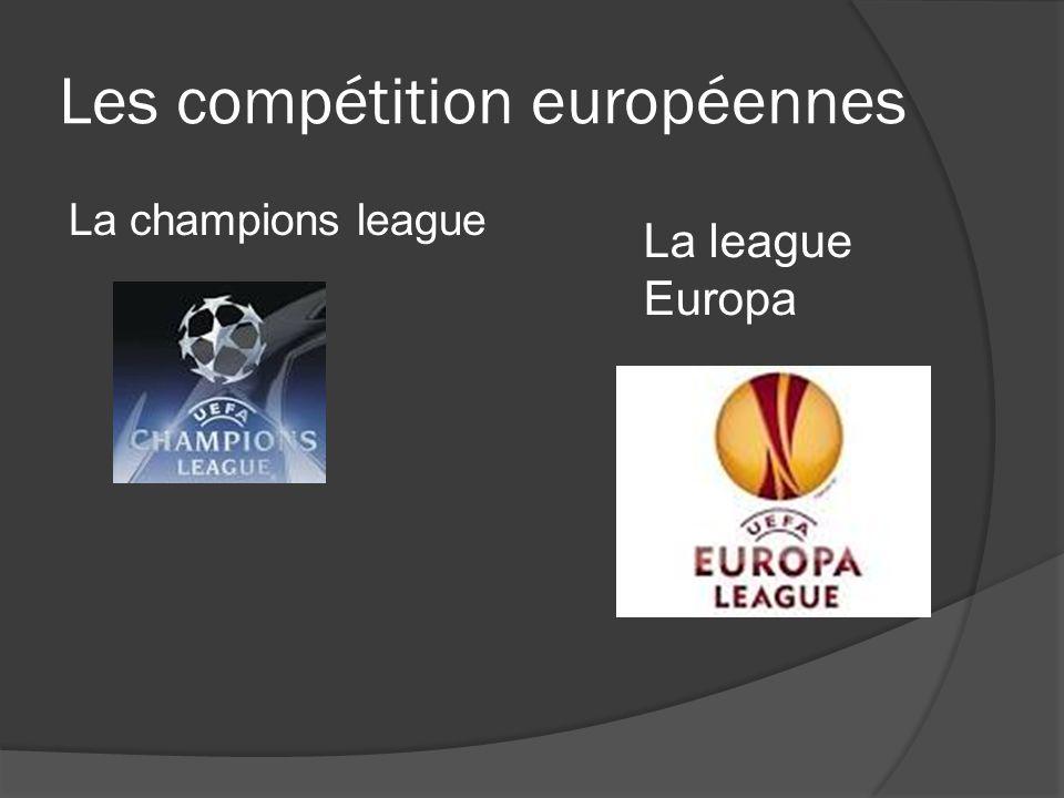 Les compétition européennes La champions league La league Europa
