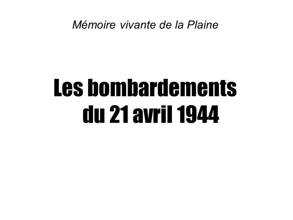 Mémoire vivante de la Plaine Les bombardements du 21 avril 1944