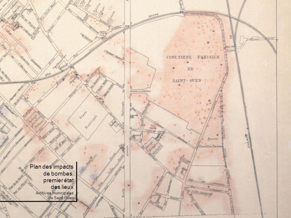 Plan des impacts de bombes, premier état des lieux Archives municipales de Saint Ouen