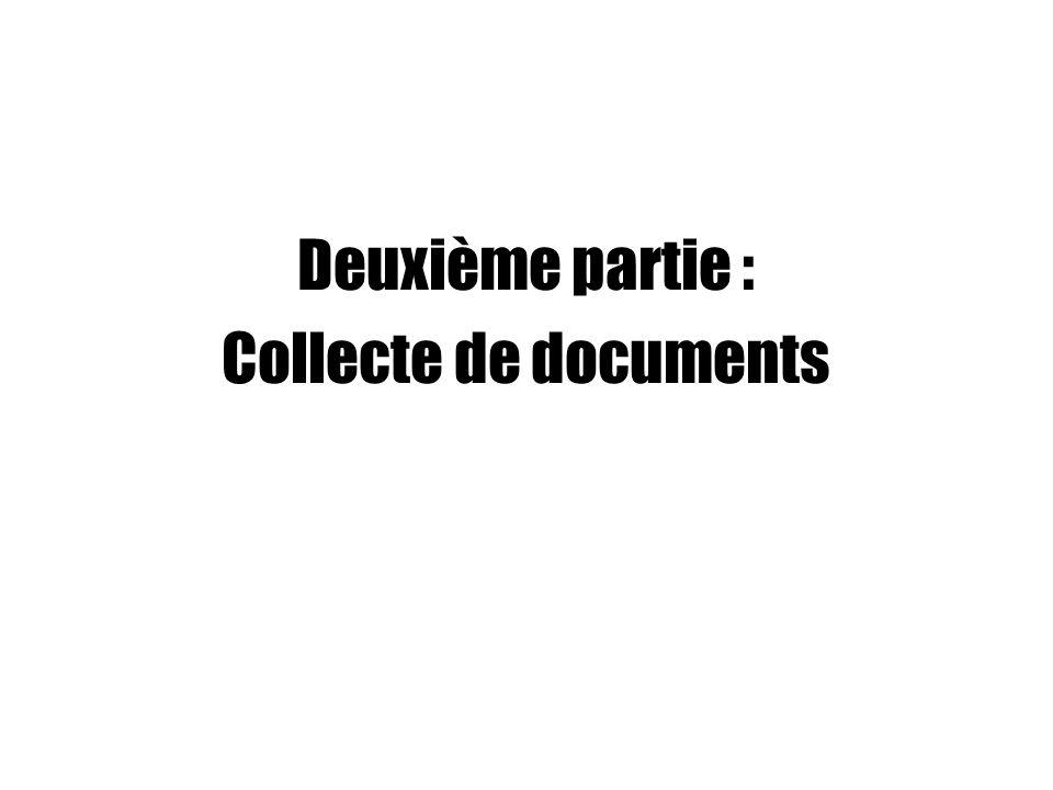 Deuxième partie : Collecte de documents