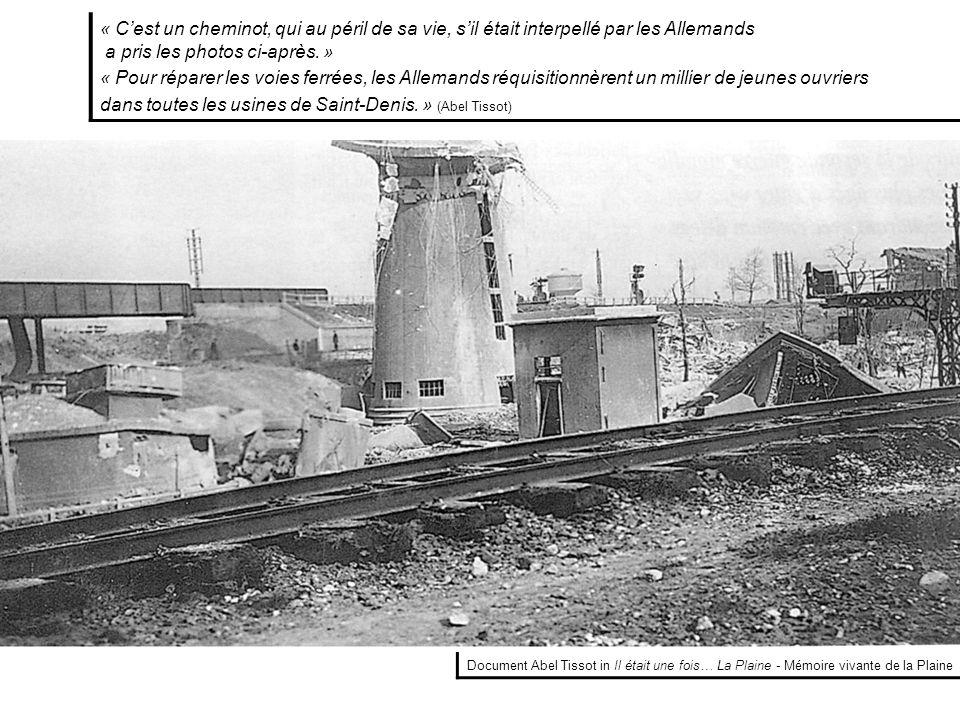 « C'est un cheminot, qui au péril de sa vie, s'il était interpellé par les Allemands a pris les photos ci-après. » « Pour réparer les voies ferrées, l