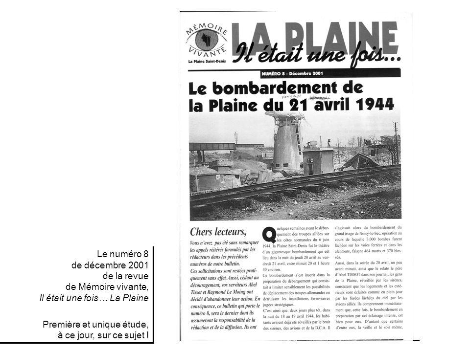 Le numéro 8 de décembre 2001 de la revue de Mémoire vivante, Il était une fois… La Plaine Première et unique étude, à ce jour, sur ce sujet !