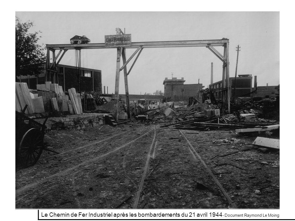 Le Chemin de Fer Industriel après les bombardements du 21 avril 1944 - Document Raymond Le Moing