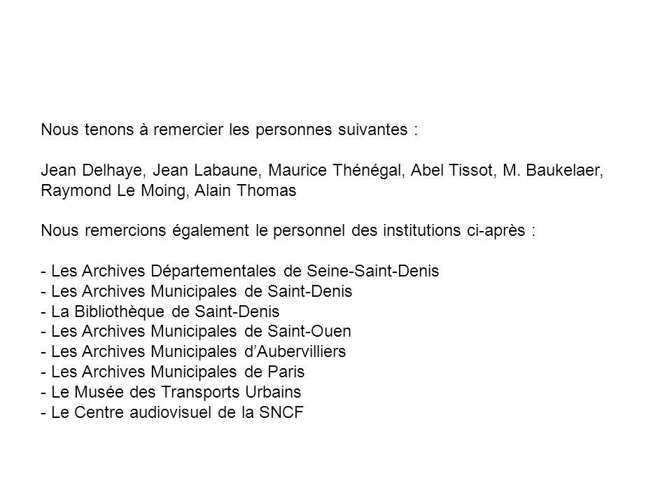 Nous tenons à remercier les personnes suivantes : Jean Delhaye, Jean Labaune, Maurice Thénégal, Abel Tissot, M. Baukelaer, Raymond Le Moing, Alain Tho