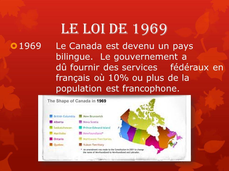 Le loi de 1969  1969Le Canada est devenu un pays bilingue.