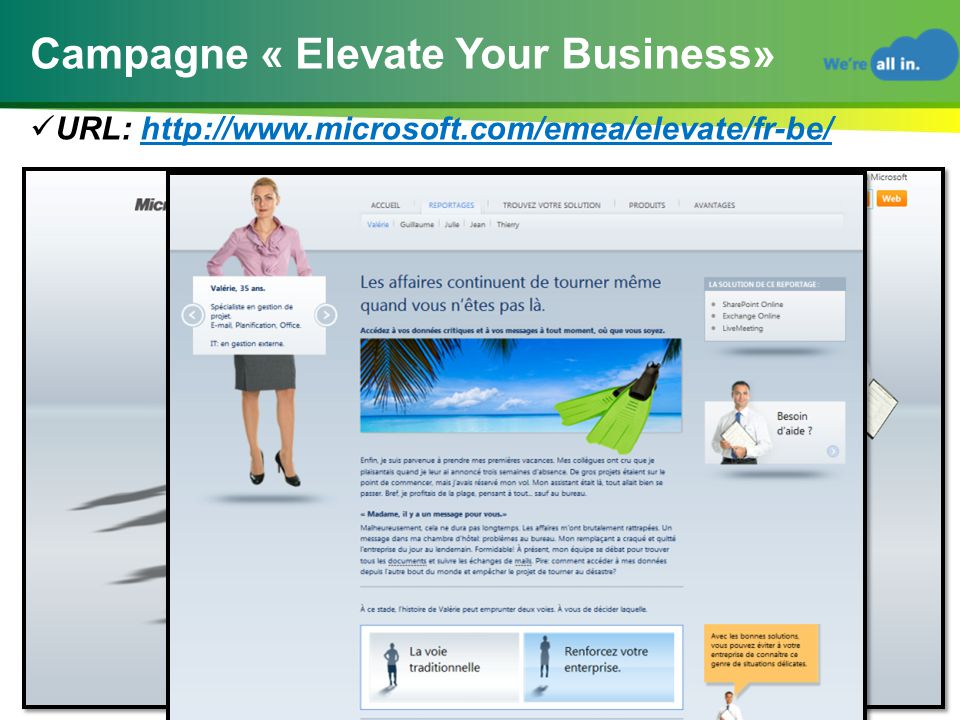 Campagne « Elevate Your Business»  URL: http://www.microsoft.com/emea/elevate/fr-be/ 14 |