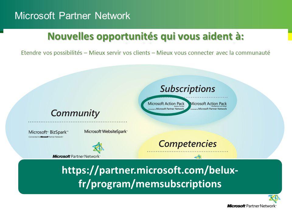 Microsoft Partner Network Nouvelles opportunités qui vous aident à: https://partner.microsoft.com/belux- fr/program/memsubscriptions