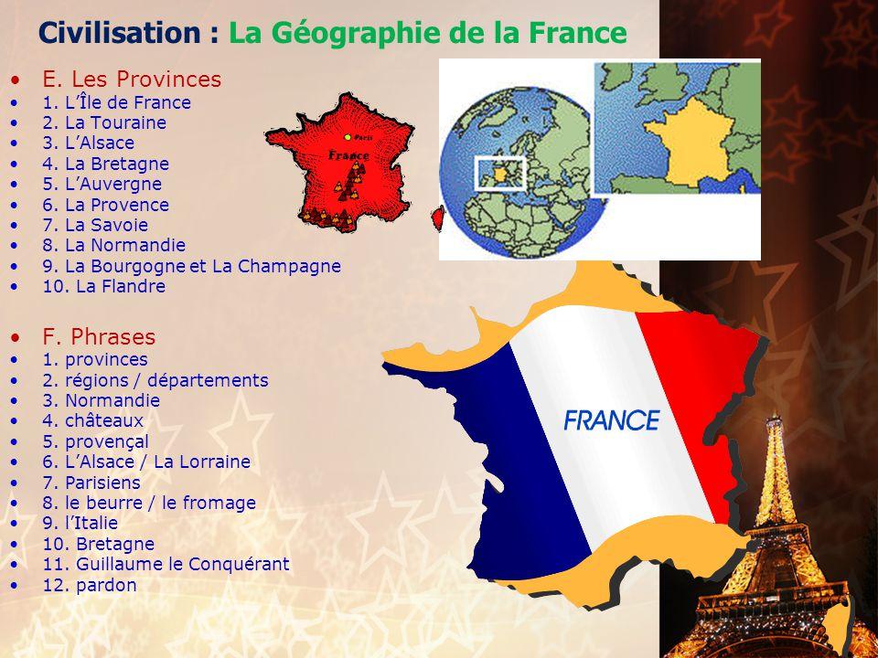 Civilisation : La Géographie de la France •C. Les Colonnes •1. i. •2. g. •3. h •4. c. •5. b. •6. d. •7. j. •8. a •9. e •10. f •D. Phrases •1. les Alpe
