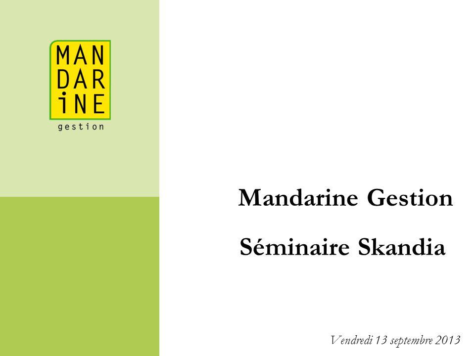 Mandarine Gestion Séminaire Skandia Vendredi 13 septembre 2013